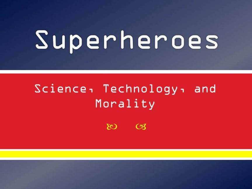 The Morality ofSuperheroes