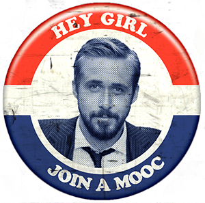 Feminist Ryan Gosling would like to be your MOOCmate.