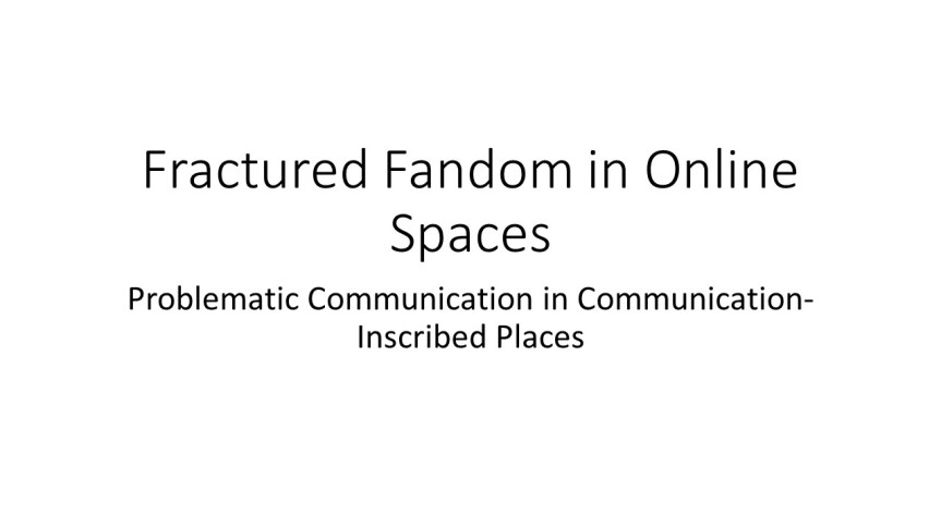 Fractured Fandom in Online Spaces